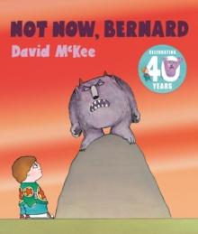 Not Now Bernard by David McKee